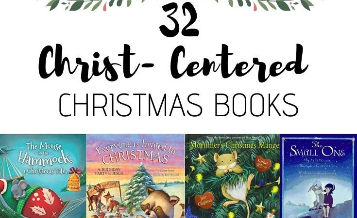32 Christ-Centered Christmas Books for the whole family- gift guide