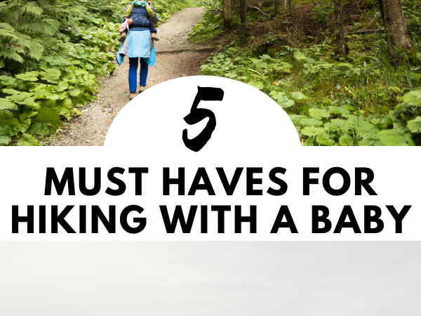 5 Must Haves for Summer Hiking a Baby